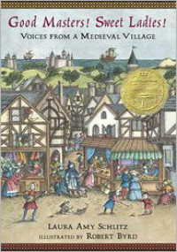 Good Masters! Sweet Ladies!: Voices from a Medieval Village -