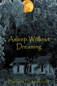 Asleep Without Dreaming - Barbara Forte Abate