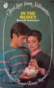 In The Money (First Love from Silhouette, #138) - Beverly Sommers