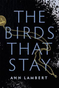 """The Birds That Stay"" - Ann Lambert"