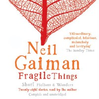 Fragile Things - Neil Gaiman, Neil Gaiman