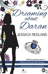 Dreaming About Daran: Where do you go when it's your own past you're running from? (Whitsborough Bay Book 3) - Jessica Redland