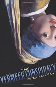 The Vermeer Conspiracy - Eytan Halaban