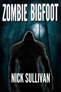Zombie Bigfoot (Creature Quest Series Book 1) - Nick Sullivan