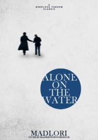 Alone On the Water - Mad_Lori