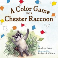 A Color Game for Chester Raccoon by Audrey Penn (2012-03-20) - Audrey Penn