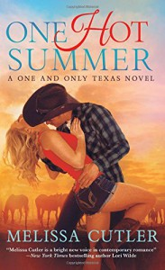 One Hot Summer: A One and Only Texas Novel - Melissa Cutler