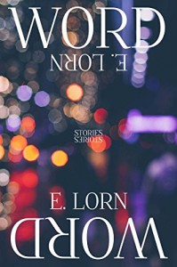 Word: A Collection - E. Lorn, Edward Lorn