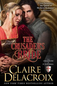 The Crusader's Bride (The Champions of Saint Euphemia Book 1) - Claire Delacroix