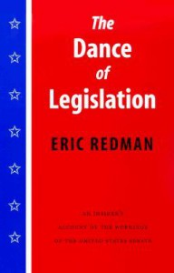 The Dance of Legislation: An Insider's Account of the Workings of the United States Senate - Eric Redman