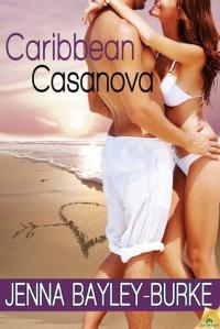Caribbean Casanova - Jenna Bayley-Burke