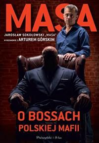 Masa o bossach polskiej mafii - Gorski Artur