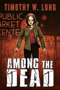 Among the Dead (Among the Living) - Timothy W. Long