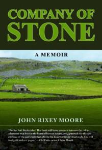 Company of Stone: A Memoir - John Rixey Moore