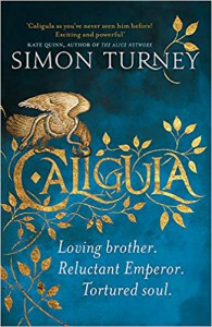 Caligula: The Damned Emperors #1 - Simon Turney