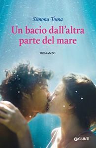 Un bacio dall'altra parte del mare (Italian Edition) - Simona Toma