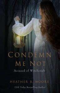 Condemn Me Not - Heather B. Moore