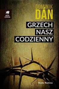 Grzech nasz codzienny - Dan Dominik