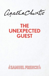 The Unexpected Guest: A Play In Two Acts - Agatha Christie