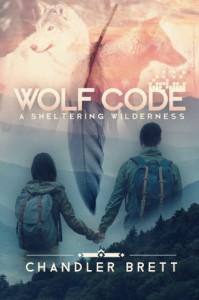 Wolf Code: A Sheltering Wilderness (Volume 1) - Chandler Brett
