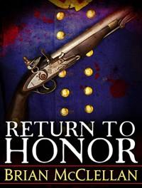 Return to Honor (Powder Mage series) - Brian McClellan