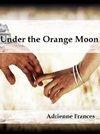 Under the Orange Moon - Adrienne Frances