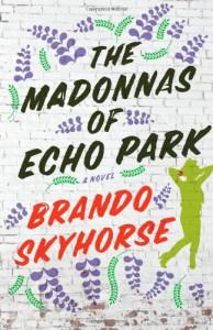 The Madonnas of Echo Park - Brando Skyhorse