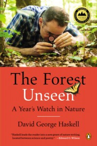 The Forest Unseen: A Year's Watch in Nature - David George Haskell