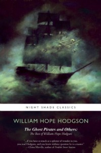 The Ghost Pirates and Others: The Best of William Hope Hodgson - William Hope Hodgson, Jeremy Lassen