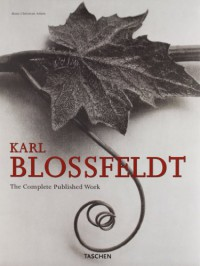 Karl Blossfeldt: The Complete Published Work - Hans Christian Adam