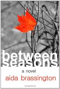 Between Seasons - Aida Brassington