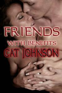 Friends With Benefits - Cat Johnson