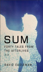 Sum: Forty Tales From The Afterlives - David Eagleman