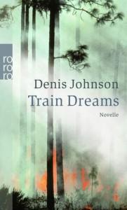Train Dreams - Denis Johnson, Bettina Abarbanell