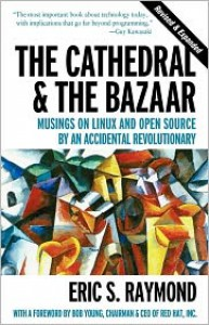 The Cathedral & the Bazaar: Musings on Linux and Open Source by an Accidental Revolutionary - Eric S. Raymond, Bob Young