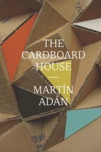 The Cardboard House - Martín Adán, Katherine Silver