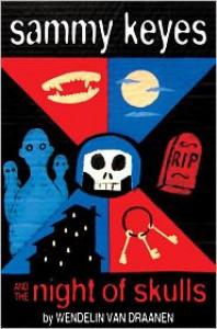 Sammy Keyes and the Night of Skulls - Wendelin Van Draanen