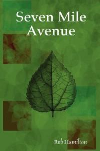 Seven Mile Avenue - Rob Hamilton