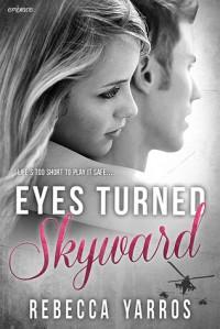 Eyes Turned Skyward - Rebecca Yarros