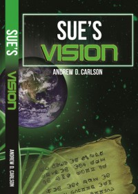 Sue's Vision - Andrew D. Carlson