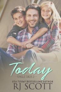 Today (Single Dads #2) - RJ Scott