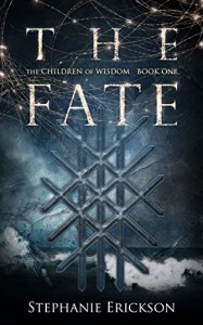 The Fate (The Children of Wisdom Book 1) - Stephanie Erickson