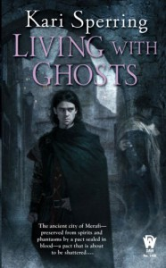 Living With Ghosts - Kari Sperring