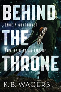 Behind the Throne - K.B. Wagers