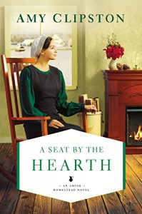 A Seat by the Hearth (Amish Homestead #3) - Amy Clipston