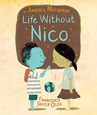Life Without Nico - Andrea Maturana, Francisco Javier Olea