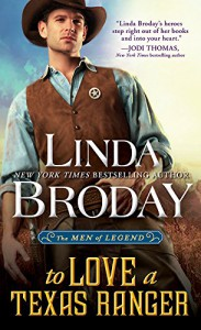 To Love a Texas Ranger (Men of Legend Book 1) - Linda Broday