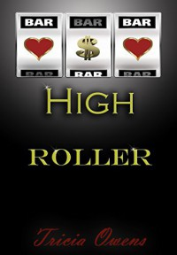 High Roller (Sin City 4) - Tricia Owens
