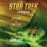 Captain to Captain: Star Trek Legacies, Book 1 - Simon & Schuster Audio, Greg Cox, Robert Petkoff