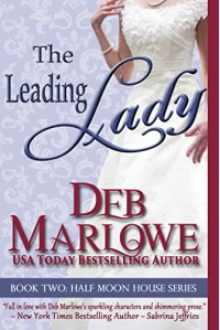 The Leading Lady (Half Moon House Series) - Deb Marlowe